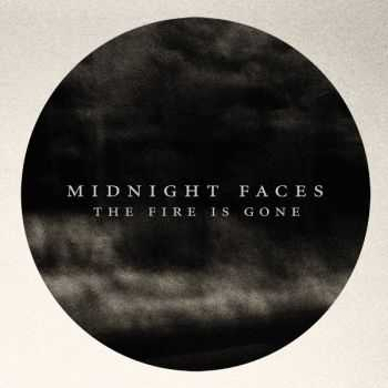 Midnight Faces - The Fire Is Gone (2014)