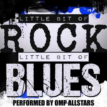 OMP Allstars - Little Bit Of Rock, Little Bit Of Blues 2014