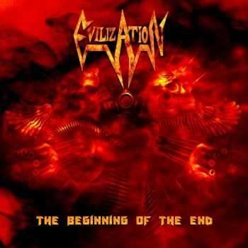 Evilization - The Beginning Of The End (2014)