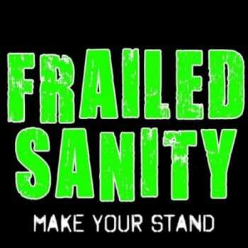 Frailed Sanity - Make Your Stand (2014)