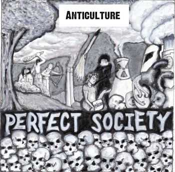 Anticulture - Perfect Society (demo) (2012)
