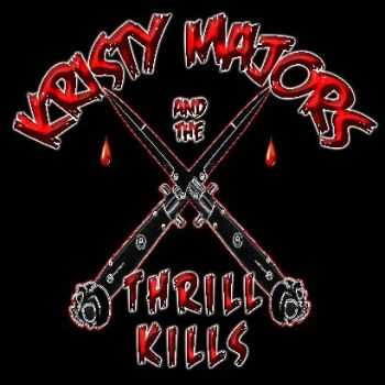 Kristy Majors And The Thrill Kills - Kristy Majors And The Thrill Kills (2014)