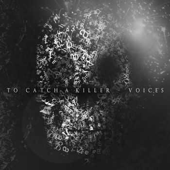 To Catch a Killer - Voices [EP](2014)
