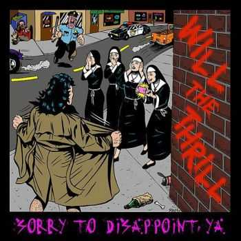 Will The Thrill - Sorry To Disappoint Ya (2014)