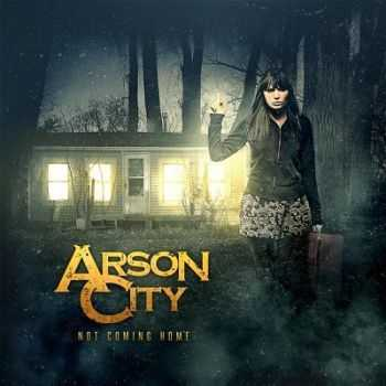 Arson City - Not Coming Home (2014)