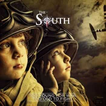 The South - Too Young For War, Too Old To Fight 2014