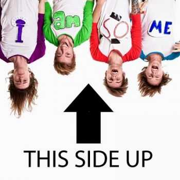 I Am So Me – This Side Up (2013)
