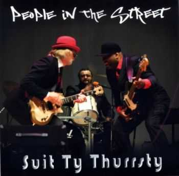 Suit Ty Thurrsty - People In The Street 2014
