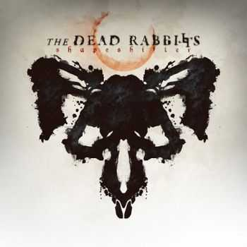 The Dead Rabbitts - Shapeshifter (2014)