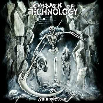 Children Of Technology - Future Decay (2014)