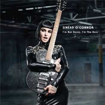 Sinead O'Connor   - I'm Not Bossy, I'm the Boss  (2014)