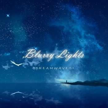 Blurry Lights - Dreamwaves (2014)