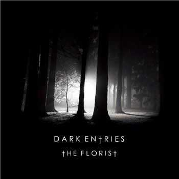 The Florist - Dark Entries [2014]