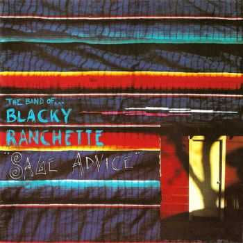 The Band Of Blacky Ranchette - Sage Advice (1990)
