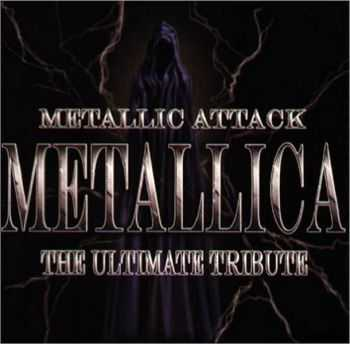 Va - Metallic Attack. Metallica - The Ultimate Tribute (2004)