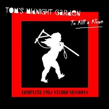 Tom's Midnight Garden - To Kill A Klown (2011)