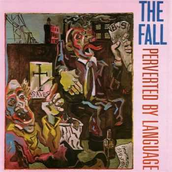 The Fall - Perverted By Language (1993)