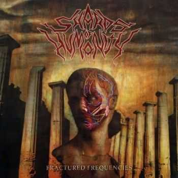 Shards Of Humanity - Fractured Frequencies (2014)