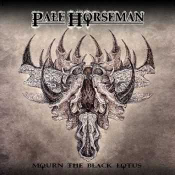 Pale Horseman - Mourn The Black Lotus (2014)