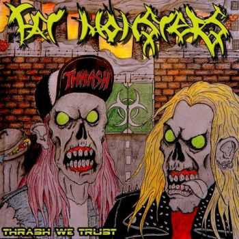 Fat Monsters - Thrash We Trust (2014)