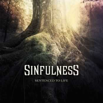 Sinfulness - Sentenced To Life (2014)