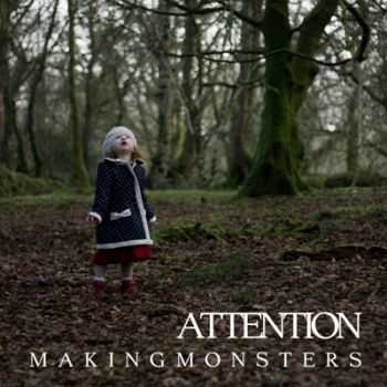 Making Monsters - Attention [EP] (2014)