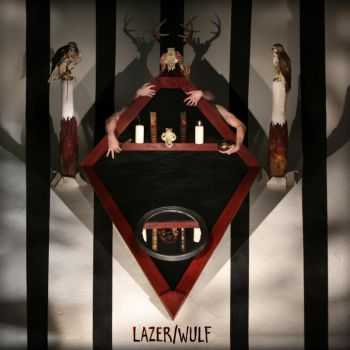 Lazer/Wülf  - The Beast Of Left And Right (2014)