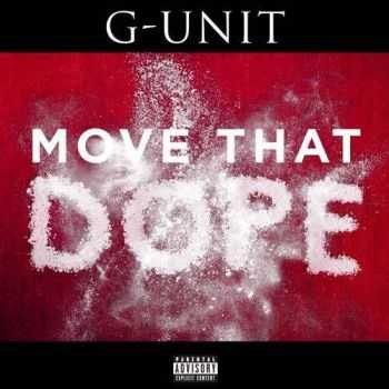 G-Unit - Move That Dope (2014)