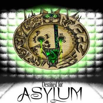 Destined For Asylum - Suppressed Aggression (2014)