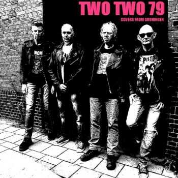 Two Two 79 - Never Mind The Covers From Groningen, Here's Two Two 79 (2014)
