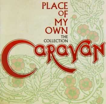 Caravan - Place Of My Own: The Collection (2014) [Compilation]