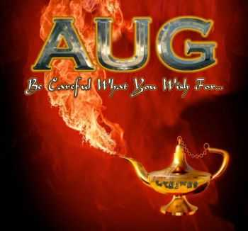 AUG - Be Careful What You Wish For… (2014)