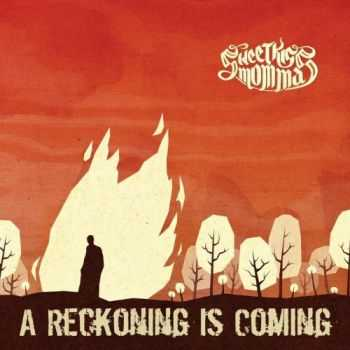 SweetKiss Momma - A Reckoning Is Coming 2014
