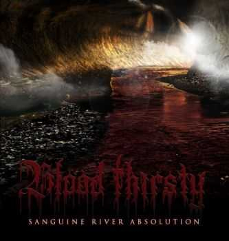 Blood Thirsty - Sanguine River Absolution (2014)