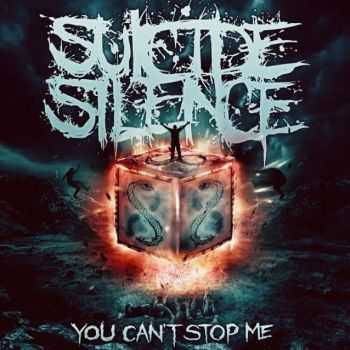 Suicide Silence - You Can't Stop Me (2014) [Special Edition]
