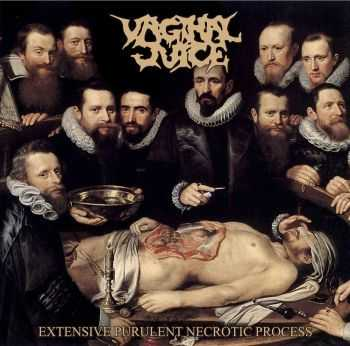 Vaginal Juice - Extensive Purulent Necrotic Process (2014)