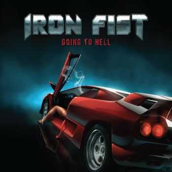 Iron Fist - Going Тo Hell (2010)