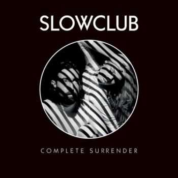 Slow Club - Complete Surrender (2014)