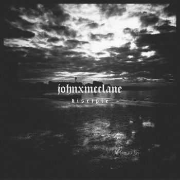 JohnXMcClane - Disciple EP (2014)