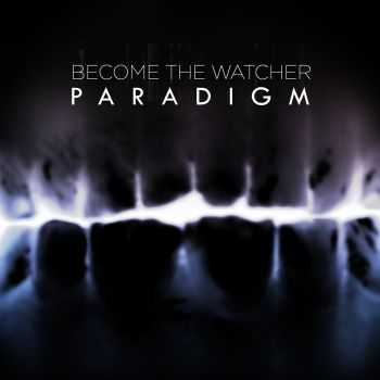 Become The Watcher - Paradigm (2014)