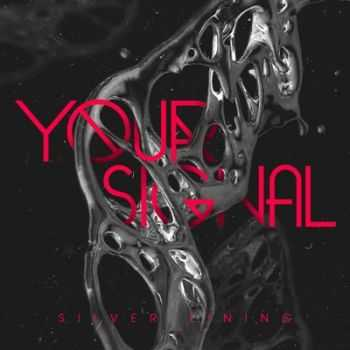 Your Signal - Silver Lining (2014)