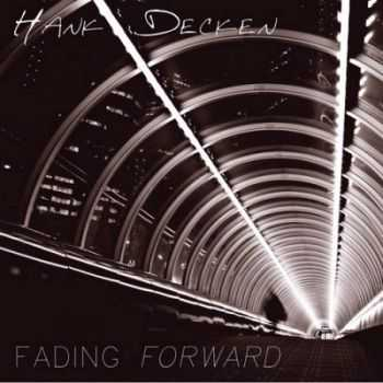 Hank Decken - Fading Forward 2014