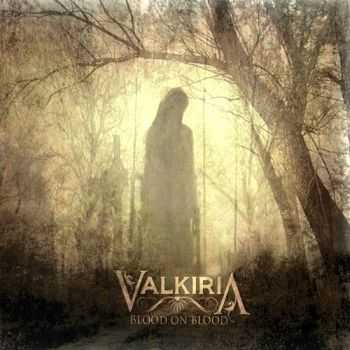 Valkiria - Blood On Blood 2006 (Re-Recorded) (2014)