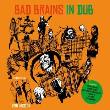 BAD BRAINS - In Dub A Arranged By Kein Hass Da (2014)