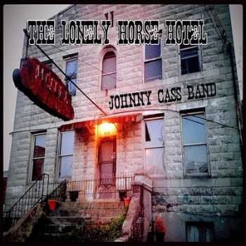 Johnny Cass Band - The Lonely Horse Hotel 2014