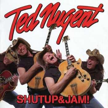 Ted Nugent - Shutup&Jam! (2014) FLAC