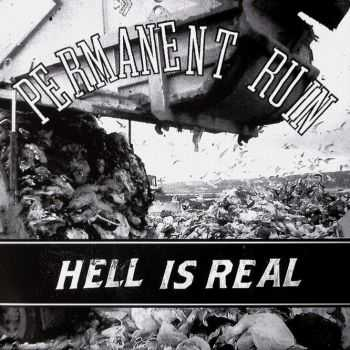 Permanent Ruin - Hell Is Real EP (2012)