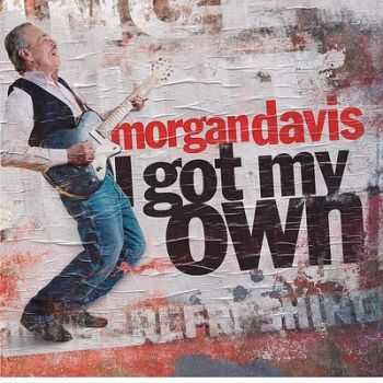 Morgan Davis - I Got My Own 2014