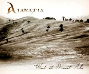 Ataraxia - Wind At Mount Elo (2014)