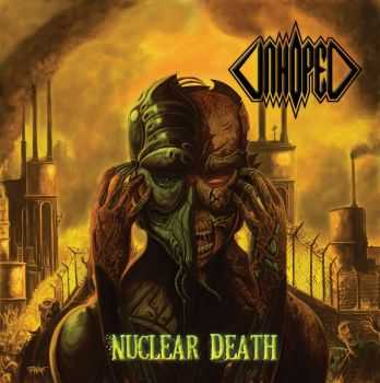 Unhoped - Nuclear Death (2013) [LOSSLESS]